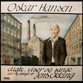 Oskar Hansen Læst Og Sunget Af Jens Okking –  Dobbelt LP  Porto 37 kr