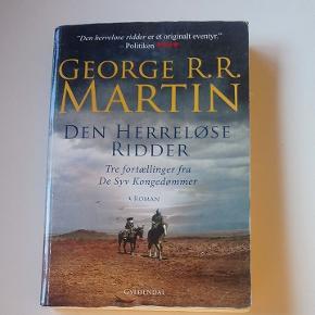 """""""Den herreløse ridder - tre fortællinger fra De Syv Kongedømmer"""" af George R. R. Martin 311 sider Læst en gang  Tre små romaner i en bog. Foregår før Game of Thrones og refererer nogen gange til slaget, hvor jern-tronen blev lavet."""