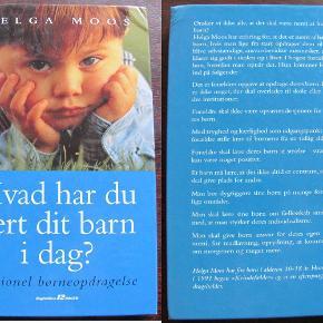 BOG hvad har du lært dit barn i dag Forfatter: Helga Moos HB  Læst 1 gang Pris: 10 kr. eller kom med et bud.  Porto:  40 kr. som brev med PostNord  36 kr. som pakke med Coolrunner  39 kr. som pakke med G-porto (GLS) 60 kr. som pakke med G-porto (PostNord)