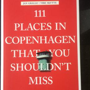 111 places in Copenhagen that you shouldn't miss. Nypris 200 kr. Ubrugt.