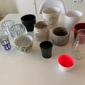 Forskellige urtepotter, vaser, skåle, glas mm sælges for 10kr pr stk eller samlet for 100kr