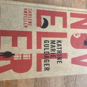 Katrine Marie Guldager: Samlede noveller Indeholder: København, Kilimanjaro og Nu er vi så her. Hardback Som ny. Røgfrit hjem. Kan afhentes på Frederiksberg eller sendes