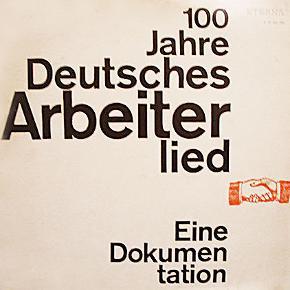 100 Jahre Deutsches Arbeiterlied - Eine Dokumentation Dobbelt LP, brugt men i fin stand  Porto 37 kr