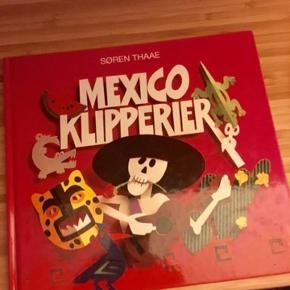 Mexico klipperier bog - fast pris -køb 4 annoncer og den billigste er gratis - kan afhentes på Mimersgade 111 - sender gerne hvis du betaler Porto - mødes ikke andre steder - bytter ikke
