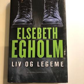 Elsebeth Egholm - Liv og legeme. Hardcover  Byd :-)