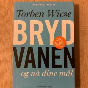 Bryd vanen og nå dine mål. Torben Wiese. Paperback. 5. udgave (2013)
