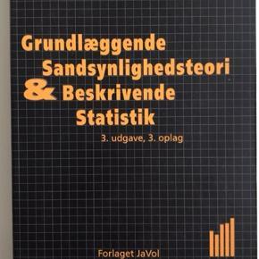 Grundlæggende Sandsynlighedsteori & Beskrivende Statistik, Jan Laursen & John Vestergaard Olesen.   Der er lavet overstregninger, men ikke noter.   Kan mødes i København eller Roskilde.