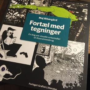Maj Ribergård: Fortæl med tegninger, en bog om visuelle virkemidler til illustrationsbrug. Forlaget grafisk litteratur 100kr Kan hentes kbh v eller sendes for 40kr dao