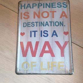 """""""happiness is not a destination. It is a way of life"""" metal skilt som kan fanges op på væggen Få alle tre metal skilte for 40 kr!!"""