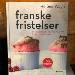 Franske fristelser af Helene Wagn Rigtig flot bog med opskrifter på kager, desserter og lækkerier fra det franske køkken