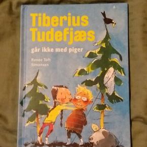 Tiberius Tudefjæs, går ikke med piger. Sød og sjov bog af Renée Toft Simonsen, om Tiberius, som skal på tur med klassen og det er ikke godt, for der skal også piger med...og Tiberius går ikke med piger!