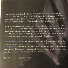 Roman  af Hanne-Vibeke Holst  Bog   Som Pesten er en murstenstyk bog som er skrevet efter HVH' s besøg hos WHO for mange år siden.. den bygger på det forestillingsscenarie som WHO dengang allerede vidste... at det ikke var et spørgsmål om- men hvornår verden ville stå med en universel pandemi som man ikke lige havde midler til at bekæmpe   Bogen er nu blevet overhalet af den virkelighed vi står i med corona...  og forfatteren har på sin vis kunne se ud i fremtiden ...    Musthave  gave til jul ?   Røgfri og fin stand , fraset lidt kaffepletter på forsiden  Sender gerne   Se flere annoncer