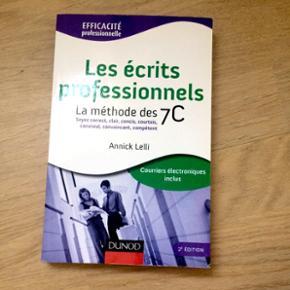 Les écrits orofessionnels: La méthode des 7C   Bog på fransk om det at skrive professionelt og indenfor erhverv.   Som ny stand med få overstregninger og noter  Np 250,-