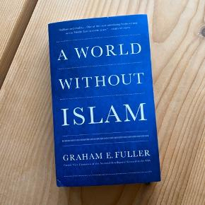 Graham E. Fuller - A World without Islam