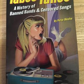 Taboo Tunes, by Peter Blochs, a history of banned bands & censored songs. Paperback 214 sided, 2004. 70kr Kan hentes kbh v eller sendes for 40kr dao