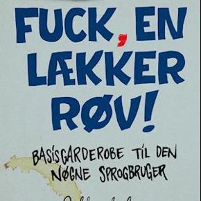 Fuck, en lækker røv  1. udgave, 6. oplag  Ny pris: 130,- Din pris: 80,-  Har andre bøger til salg, som bruges på læreruddannelsen KLM og dansk.   Køber betaler porto (40,- DAO) eller kan medbringes til Hobro eller Aars.
