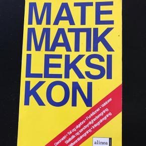Matematik leksikonet. Altid god at have hvis man studerer. Sælges billigt.Helt som ny uden noter eller lign.