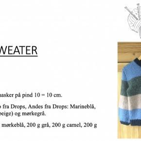 Strikkeopskrift på sweater. Send 40  kr til 30559662 og din mailadresse, så sender jeg opskriften som pdf fil.