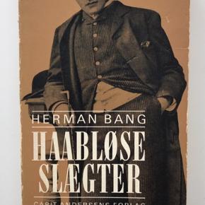 """Herman Bangs """"Haabløse Slægter""""  Der står desværre ikke oplag eller årstal i, men det er en gammel bog købt i '66 i følge en lille note i bogen"""