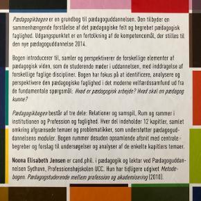 Pædagogikbogen - grundfaglige perspektiver i pædagoguddannelsen  Noona E. Jensen (2014) Kom med bud  Kan afhentes i Vanløse eller sendes