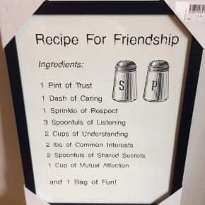 BYD :-) Billede: Recipe for friendship 43x33 cm