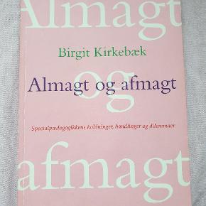 Almagt og Afmagt af Birgit Kirkebæk.  God fagbog om de bl.a Etiske dilemmaer, man som fagperson kan møde i arbejdet med mennesker.