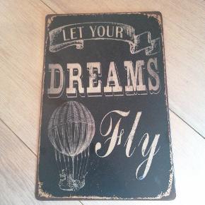 """""""LET YOUR DREAMS Fly"""" metal skilt som kan hænges op på væggen Få alle tre metal skilte for 40 kr!!"""