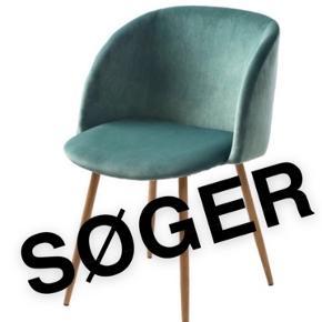 JEG SØGER velour stolene fra Søstrene Grene i den fine støvet grønne farve 😊  Det skal være i omegn (Esbjerg)