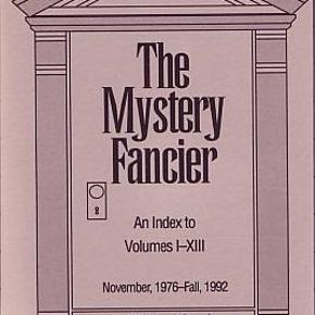 The Mystery Fancier: An Index to Volumes I-XIII , William F. Deeck, emne: litteraturhistorie  The Mystery Fancier: An Index to Volumes I-XIII (Paperback) - William F. Deeck Borgo Press, United States 1993 ISBN 0941028127 First Edition. Softback. Very Good condition Første udgave. Softback. Pænt stand.