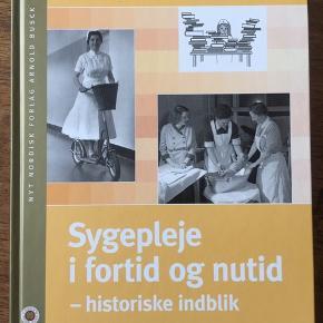 Sygepleje i fortid og nutid.  Nyeste udgave.  Bruges under sygeplejerske-uddannelsen.  Sendes ikke.
