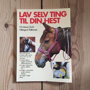 Lav selv ting til din hest af Christiane Gohl & Hildegard Tollkötter.