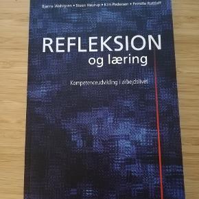 Refleksion og læring - Kompetenceudvikling i arbejdslivet af Bjarne Wahlgren, Steen Høyrups, Kim Pedersen og Pernille Rattleff 1. udgave 2002, 3. oplag 2006 Samfundslitteratur 2002 Overstregninger i kap 2.4 (3 sider) og kap 15 (3 sider)